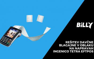 Spoznajte našo rešitev za izdajo davčno potrjenih računov na napravah Ingenico TETRA EFTPOS